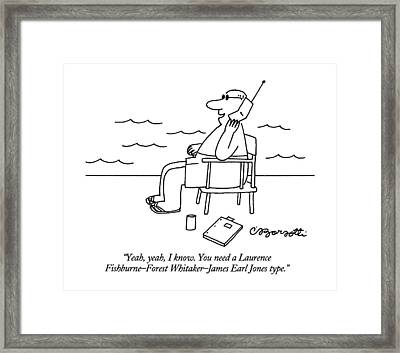 Yeah, Yeah, I Know.  You Need A Laurence Framed Print by Charles Barsotti