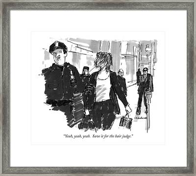 Yeah, Yeah, Yeah.  Save It For The Hair Judge Framed Print by Michael Crawford