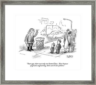 Years Ago, There Was Only One Santa Claus.  Now Framed Print