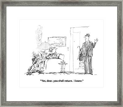 Yes, Dear, You Shall Return.  I Know Framed Print by Robert Weber