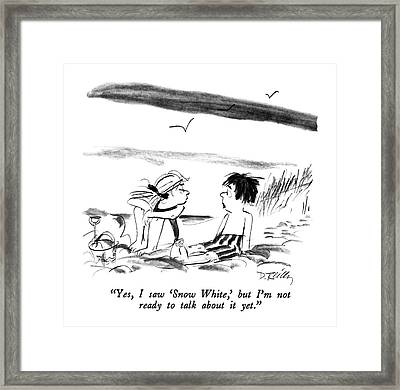 Yes, I Saw 'snow White,' But I'm Not Ready Framed Print