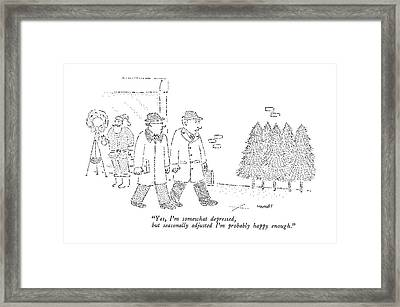 Yes, I'm Somewhat Depressed, But Seasonally Framed Print by Robert Mankoff
