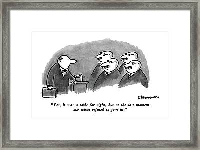 Yes, It Was A Table For Eight, But At The Last Framed Print
