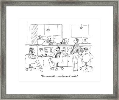 Yes, Money Talks - Which Means It Can Lie Framed Print by Richard Cline