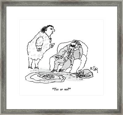 Yes Or No? Framed Print by William Steig
