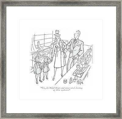 Yes, The Bridal Shop - And Never Mind Shooting Framed Print