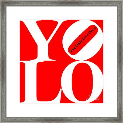 Yolo - You Only Live Once 20140125 White Red Black Framed Print