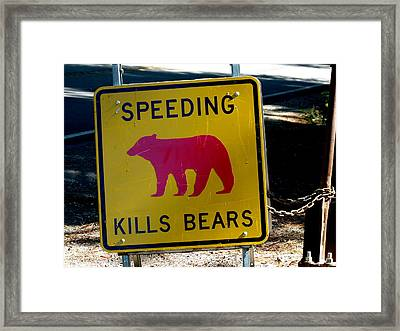 Yosemite Bear Sign Speeding Kills Bears Framed Print
