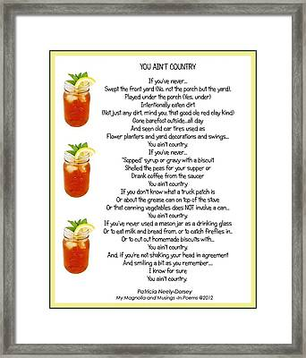 You Ain't Country Framed Print