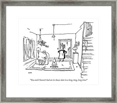 You And I Haven't Had An In-house Date In A Long Framed Print