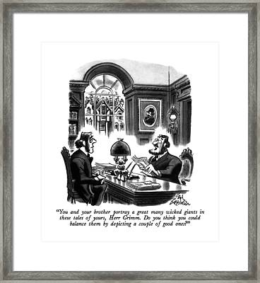 You And Your Brother Portray A Great Many Wicked Framed Print by Ed Fisher