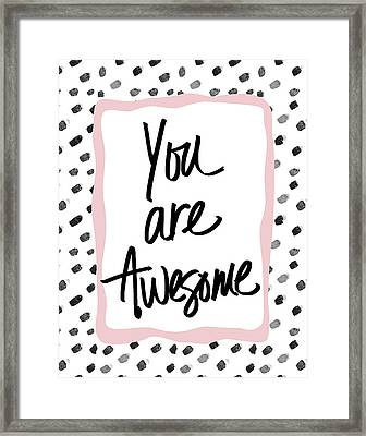 You Are Awesome! Framed Print by South Social Studio