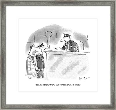 You Are Entitled To One Call Framed Print by Arnie Levin