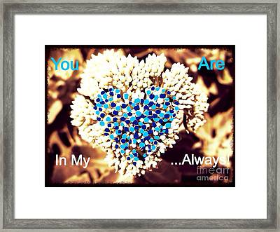 You Are In My Heart Always In Blue Framed Print by Kimberlee Baxter