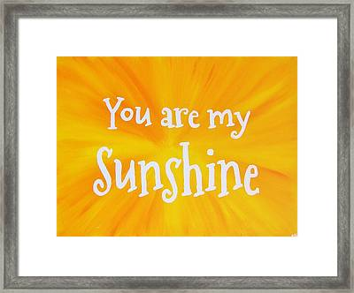 You Are My Sunshine Framed Print