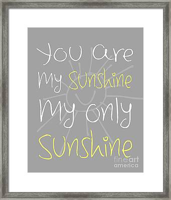 You Are My Sunshine Framed Print by Pati Photography
