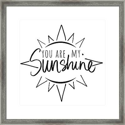 You Are My Sunshine With Sun Framed Print