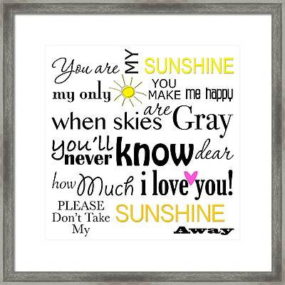 You Are My Sunshine Word Art Framed Print by Purple Moon