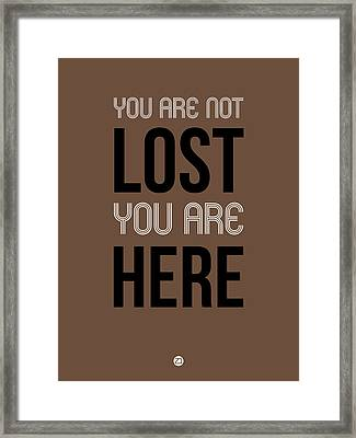 You Are Not Lost Poster Brown Framed Print by Naxart Studio