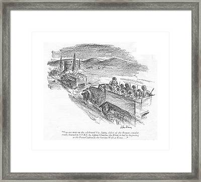 You Are Now On The Celebrated Via Appia Framed Print by Alan Dunn