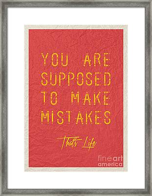 You Are Supposed To Make Mistakes Framed Print
