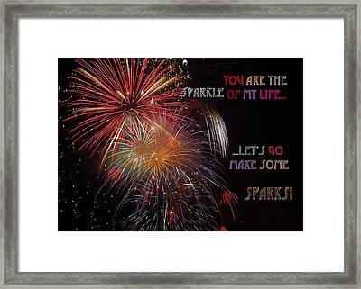 You Are The Sparkle Of My Life  Let Us Go Make Some Sparks Framed Print by Eve Riser Roberts