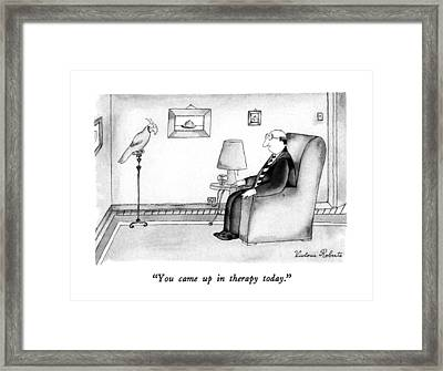 You Came Up In Therapy Today Framed Print by Victoria Roberts
