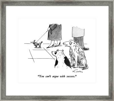You Can't Argue With Success Framed Print