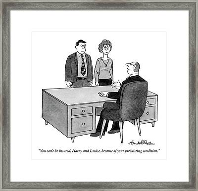You Can't Be Insured Framed Print