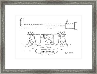 You Can't Get Decent Help These Days Framed Print by Ed Arno