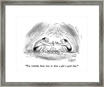 You Certainly Know How To Show A Girl A Good Time Framed Print