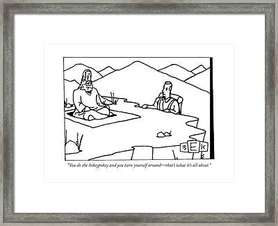 You Do The Hokeypokey And You Turn Yourself Framed Print by Bruce Eric Kaplan