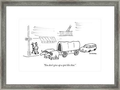 You Don't Give Up A Spot Like That Framed Print