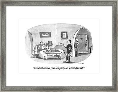 You Don't Have To Go To This Party.  It's 'men Framed Print by Liza Donnelly