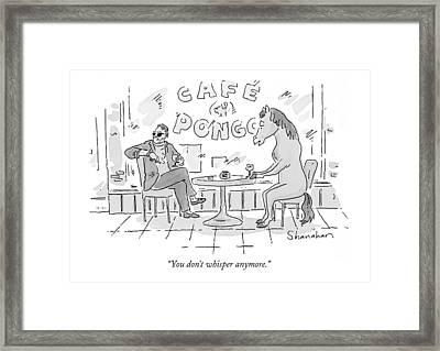 You Don't Whisper Anymore Framed Print by Danny Shanahan
