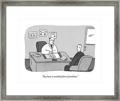 You Have A Nonlethal Form Of Anthrax Framed Print by Peter C. Vey