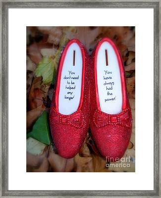 You Have Always Had The Power Framed Print