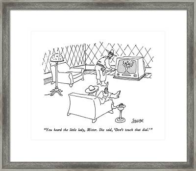 You Heard The Little Lady Framed Print by Jack Ziegler