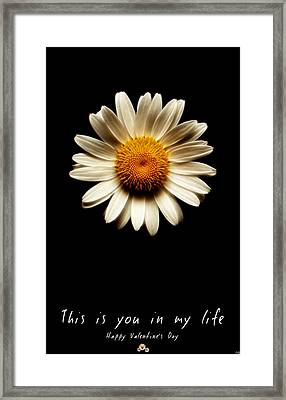 you in my life Valentine Framed Print by Weston Westmoreland