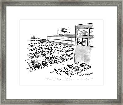 You In The Volkswagen! I Don't Know Who Framed Print by James Stevenson
