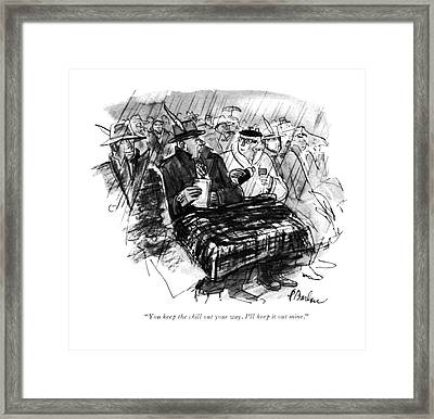 You Keep The Chill Out Your Way. I'll Keep Framed Print by Perry Barlow