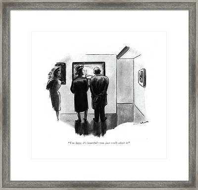 You Know It's Beautiful - You Just Won't Admit It Framed Print