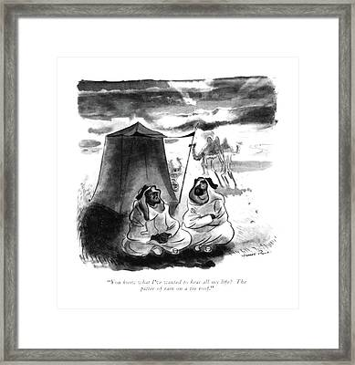 You Know What I've Wanted To Hear All My Life? Framed Print by Garrett Price