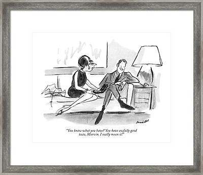 You Know What You Have? You Have Awfully Good Framed Print by Frank Modell
