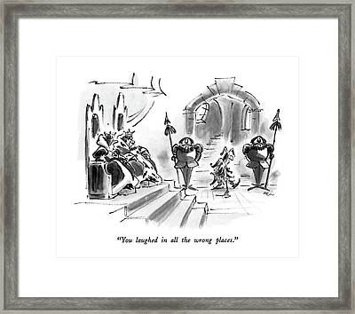 You Laughed In All The Wrong Places Framed Print