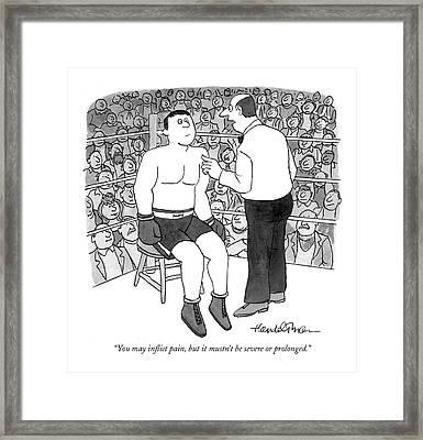 You May Inflict Pain Framed Print by J.B. Handelsman