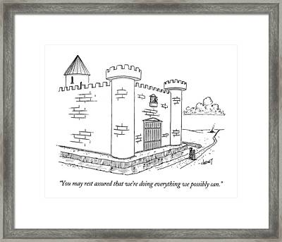 You May Rest Assured That We're Doing Everything Framed Print by Tom Cheney