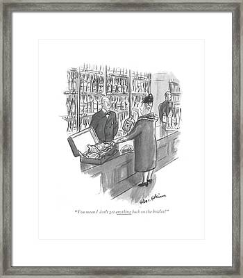 You Mean I Don't Get Anything Back On The Bottles? Framed Print by Helen E. Hokinson