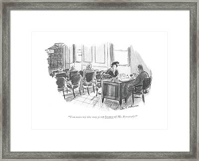 You Mean My Zinc May Go Up Because Of Mr Framed Print by Helen E. Hokinson