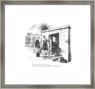 You Mean We've Got To Live Here Framed Print by Carl Rose